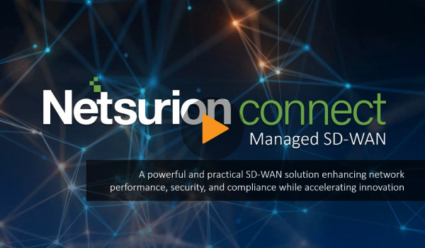 Netsurion Connect: Comprehensive, Affordable Security-First SD-WAN