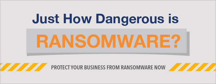 Just how dangerous is ransomware?